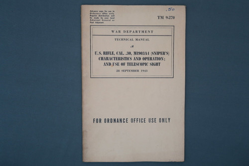 TM 9-270 War Dept. Technical Manual US Rifle, Cal 30, M1903A4 (Sniper's) Characteristics and Operation; Use of the Telescopic Sight