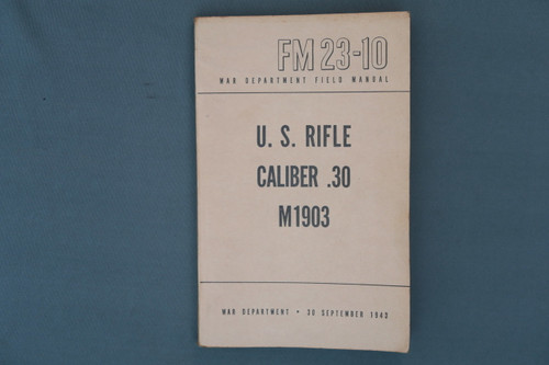 FM 23-10 War Dept. Field Manual US Rifle Cal 30 M1903