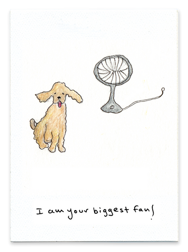 I Am Your Biggest Fan (Dog)
