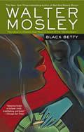 """Black Betty: Featuring an Original Easy Rawlins Short Story """"Gator Green"""" - Easy Rawlins Mysteries"""