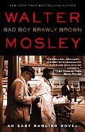 Bad Boy Brawly Brown: An Easy Rawlins Novel