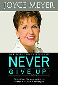 Never Give Up: Relentless Determination to Overcome