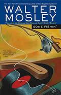 """Gone Fishin': Featuring an Original Easy Rawlins Short Story """"Smoke"""""""