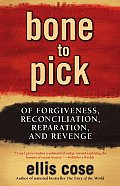 Bone to Pick: Of Forgiveness, Reconciliation, Reparation, and Revenge