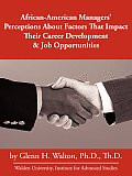 African-American Managers' Perceptions about Factors That Impact Their Career Development & Job Opportunities