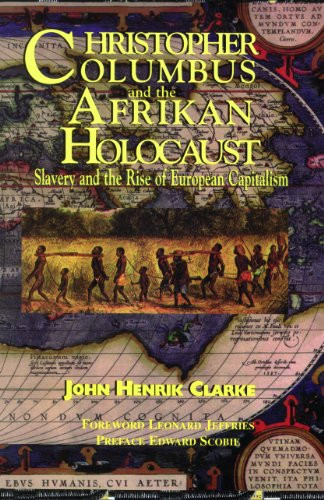 Christopher Columbus and the Afrikan Holocaust: Slavery and the Rise of European Capitalism