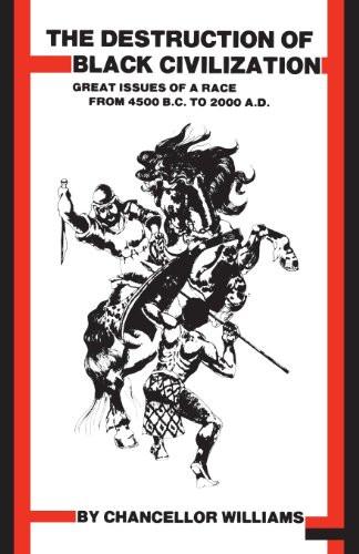 Destruction of Black Civilization by Chancellor Williams