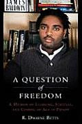 A Question of Freedom:  A Memoir of Learning, Survival and Coming of Age in Prison