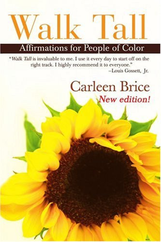 Walk Tall: Affirmations for People of Color by Carleen Brice