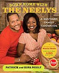 Down Home with the Neely's:  A Southern Family Cookbook