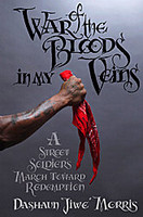 War of the Bloods in My Veins: A Street Soldier's March Toward Redemption 9781416548515