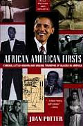 African American Firsts: Famous Little-Known and Unsung Triumphs of Blacks in America (Revised, Updated)