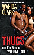 Thugs and the Women Who Love Them 9780758243492
