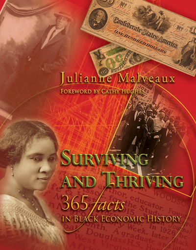 Surviving and Thriving: 365 Facts in Black Economic History