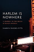 Harlem is Nowhere:  A Journey to the Mecca of Black America