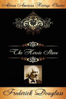 The Heroic Slave: A Thrilling Narrative of the Adventures of Madison Washington, in Pursuit of Liberty