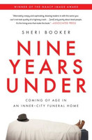 Nine Years Under: Coming of Age in an Inner-City Funeral Home (PB)