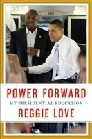 Power Forward: My Presidential Education