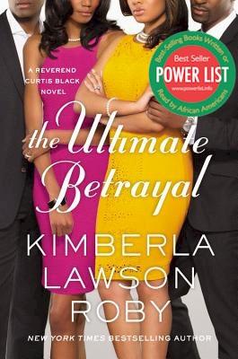 The Ultimate Betrayal (Reverend Curtis Black Novel #12)