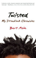 Twisted: My Dreadlock Chronicles