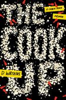 The Cook Up: A Crack Rock Memoir by D. Watkins