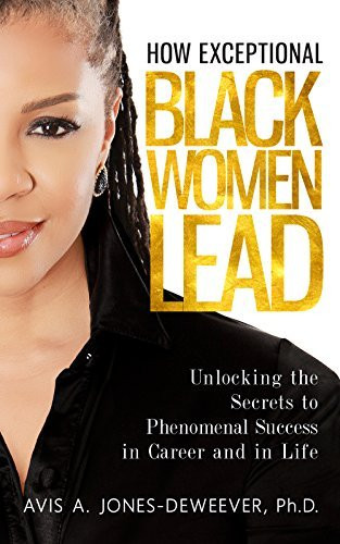 How Exceptional Black Women Lead by Dr. Avis Jones-DeWeever