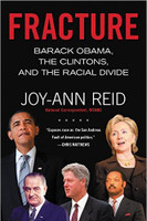 Fracture: Barack Obama, the Clintons, and the Racial Divide by Joy-Ann Reid