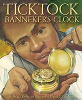 Ticktock Banneker's Clock by Shana Keller