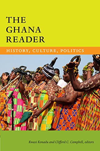 The Ghana Reader: History, Culture, Politics (World Readers)
