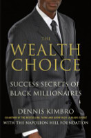 The Wealth Choice: Success Secrets of Black Millionaires (PB)