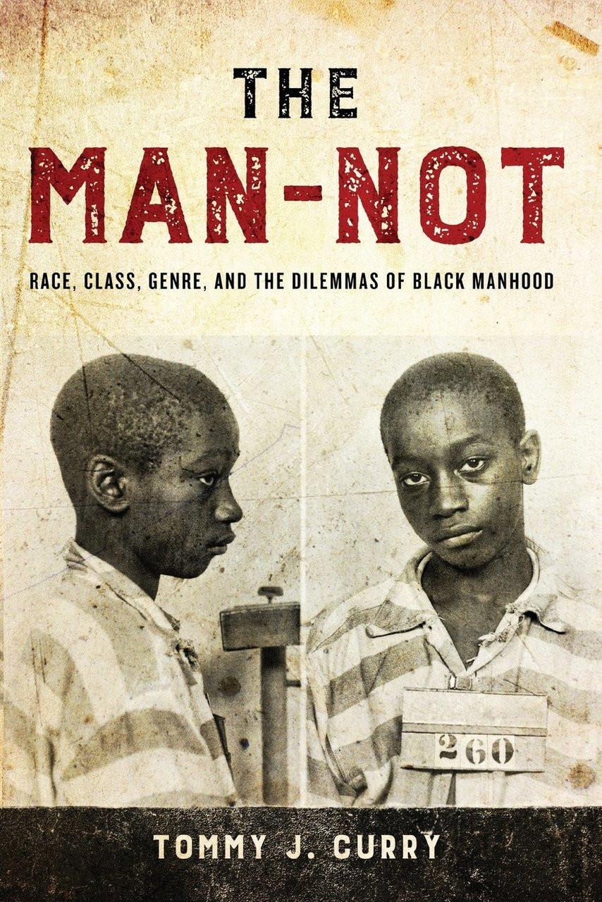 The Man-Not: Race, Class, Genre, and the Dilemmas of Black Manhood