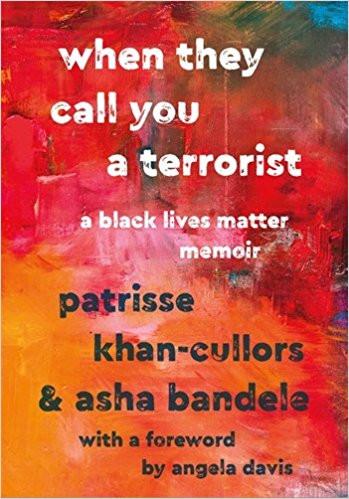 When They Call You a Terrorist: A Black Lives Matter Memoir
