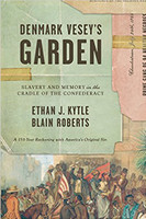 Denmark Vesey's Garden: Slavery and Memory in the Cradle of the Confederacy