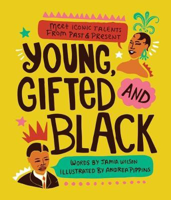 Young, Gifted and Black: Meet 52 Black Heroes from Past and Present