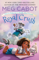 Royal Crush: From the Notebooks of a Middle School Princess by Meg Cabot