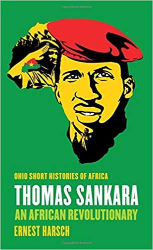 Thomas Sankara: An African Revolutionary ( Ohio Short Histories of Africa )
