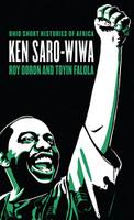 Ken Saro-Wiwa (Ohio Short Histories of Africa)