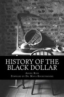 History of the Black Dollar by Angel Rich