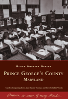 Prince George's County, Maryland ( Black America ) by Carolyn Corpening Rowe, Jane Taylor Thomas, and Beverly Babin Woods