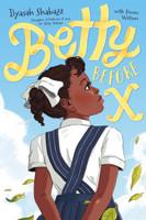 Betty Before X by Ilyasah Shabazz and Renée Watson