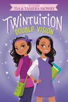 Twintuition: Double Vision by Tia Mowry and Tamera Mowry