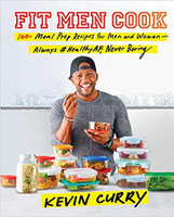 Fit Men Cook: 100+ Meal Prep Recipes for Men and Women--Always #healthyaf, Never Boring  by Kevin Curry