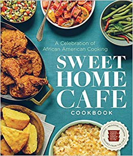 Sweet Home Cafe Cookbook: A Celebration of African American Cooking  by Nmaahc, Jessica B. Harris, Jerome Grant, Albert Lukas, and Lonnie G. Bunch III