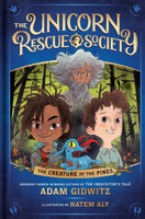 The Creature of the Pines (The Unicorn Rescue Society) by Adam Gidwitz