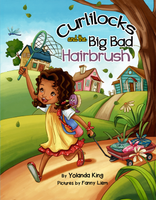 Curlilocks and the Big Bad Hairbrush by Yolanda King
