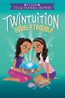 Twintuition: Double Trouble ( Twintuition #2 ) by Tia & Tamara Mowry