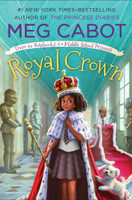Royal Crown: From the Notebooks of a Middle School Princess ( From the Notebooks of a Middle School Princess #4 ) by Meg Cabot