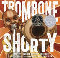 """Trombone Shorty by Troy """"Trombone Shorty"""" Andrews, illustrated by Bryan Collier"""