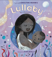 Lullaby (For a Black Mother) by Langston Hughes, illustrated by Sean Qualls