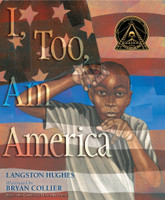 I, Too, Am America by Langston Hughes, illustrated by Bryan Collier